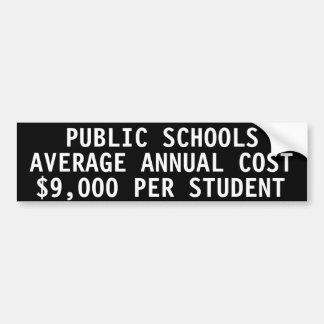Public schools Average annual cost $9000 /student Bumper Sticker