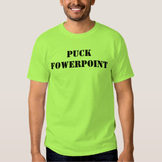 Puck Fowerpoint T-shirts