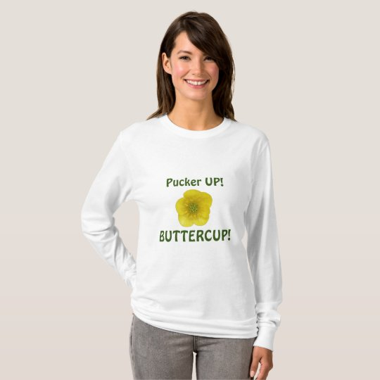 Pucker Up Buttercup T-Shirt