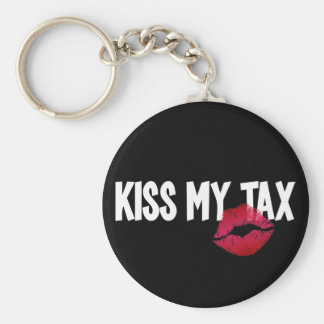 Pucker Up! Kiss My Tax! Basic Round Button Key Ring