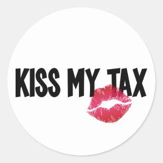 Pucker Up! Kiss My Tax! Round Sticker