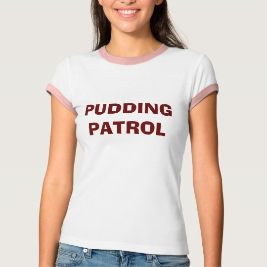 PUDDING PATROL T-Shirt