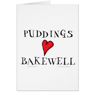 Puddings love Bakewell, tony fernandes Greeting Card