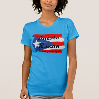 Puerto Rican...and proud of it! T-Shirt