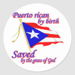 Puerto Rican by birth saved by the grace of God Classic Round Sticker