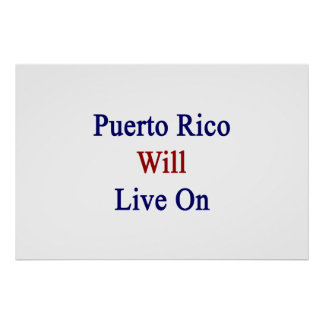 Puerto Rico Will Live On Poster