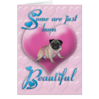 Pug Born Beautiful Birthday Card