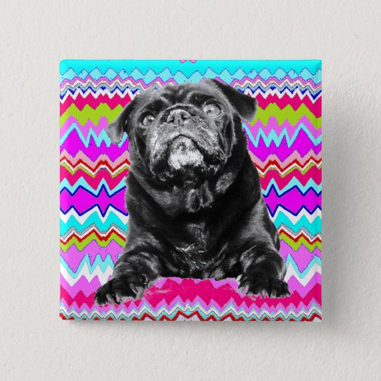 PUG BUTTON- Black PUG-  Pink, Aqua & White RAD ZAG 15 Cm Square Badge