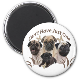 Pug Can t Have Just One Apparel and Gifts Magnets