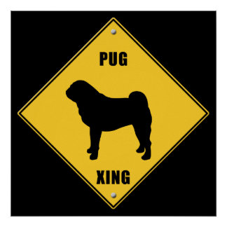 Pug Crossing (XING) SIgn Poster