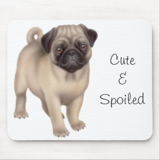 Pug Cute & Spoiled Mousepad