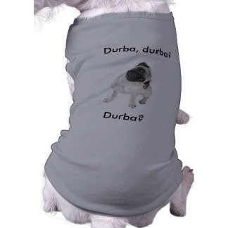 Pug - Durba? Doggie Tshirt
