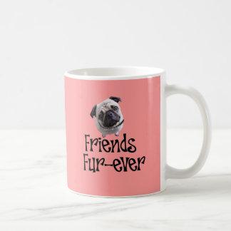 "Pug ""Friends Fur more ever "" Basic White Mug"