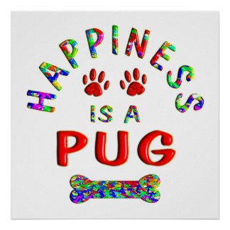 Pug Happiness Posters