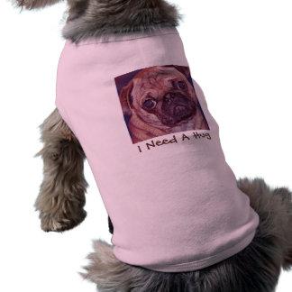 Pug- I Need A Hug Dog Shirt