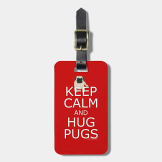 Pug Keep Calm Hug Pugs Luggage Tag