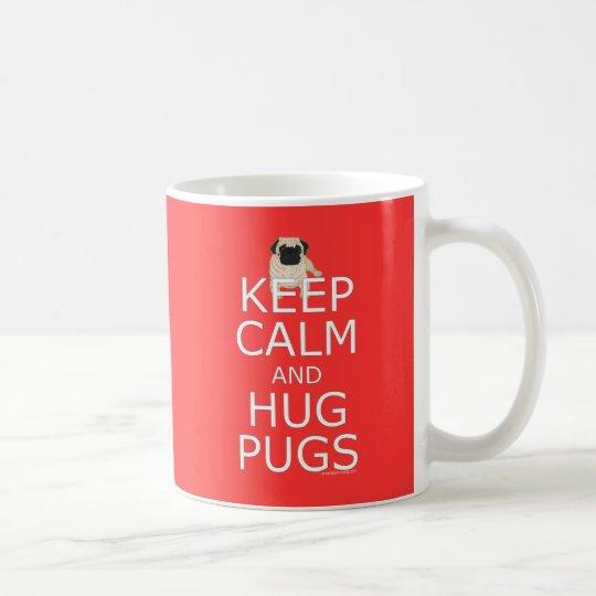 Pug: Keep Calm Hug Pugs Red Coffee Mug