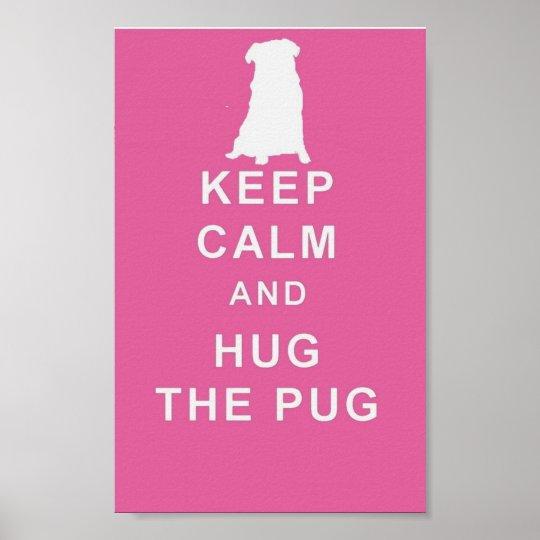 PUG KEEP CALM HUG THE PUG ART POSTER