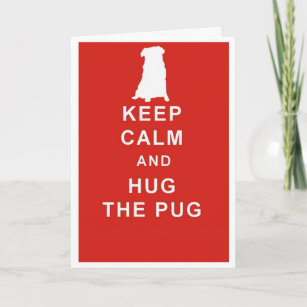 PUG KEEP CALM HUG THE BIRTHDAY CARD