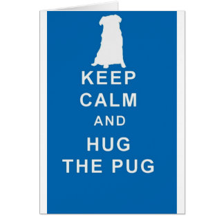 PUG KEEP CALM HUG THE PUG CARD BIRTHDAY
