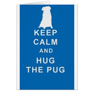 PUG KEEP CALM HUG THE PUG CARD BIRTHDAY