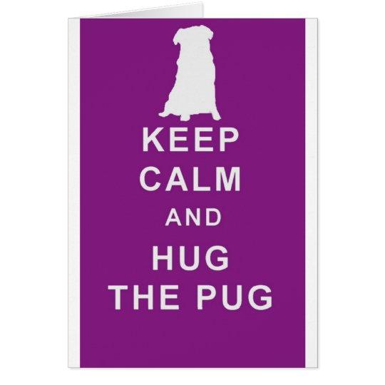 PUG KEEP CALM HUG THE PUG CARD BIRTHDAY ETC