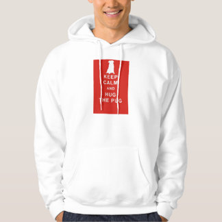 PUG KEEP CALM HUG THE PUG HOODIE BIRTHDAY