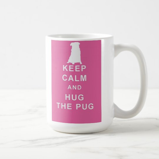 PUG KEEP CALM HUG THE PUG MUG BIRTHDAY PRESENT