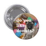 pug likes doughnuts pinback button