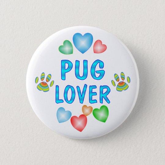 PUG LOVER 6 CM ROUND BADGE