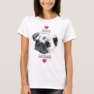 Pug Mom! T-Shirt