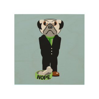 Pug Nope Wood Print
