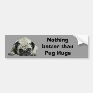 Pug Nothing Better Than Pug Hugs Bumper Sticker Car Bumper Sticker