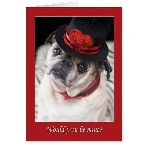 Pug Valentine Would You Be Mine Card