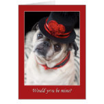 Pug Valentine Would You Be Mine Greeting Card