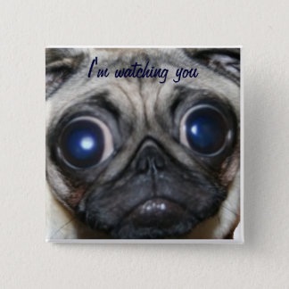 Pug Watching You 15 Cm Square Badge