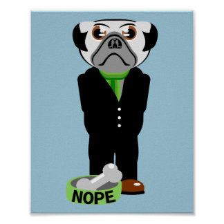 Pug Wearing a Suit Nope Poster