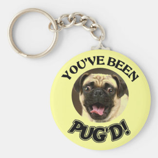 PUG - YOU'VE BEEN PUG'D!  KEYCHAIN KEYRING DOG PET