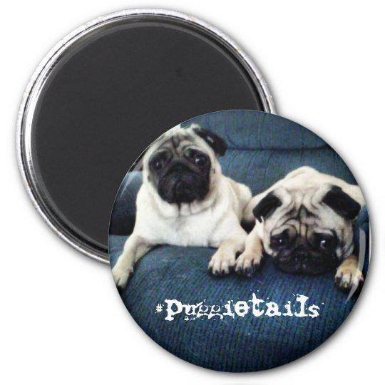 #puggietails magnet