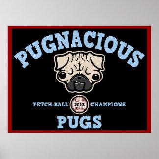 Pugnacious Pugs Posters