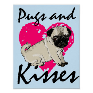 Pugs and kisses poster