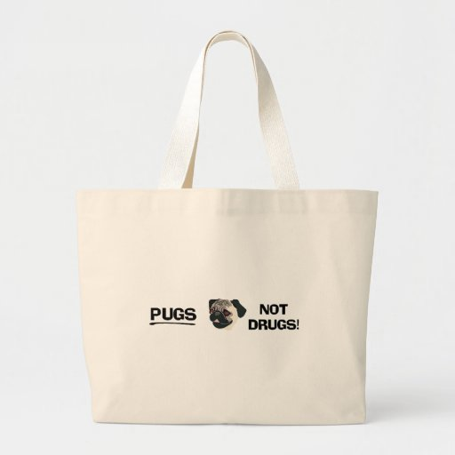 Pugs Not Drugs Bag