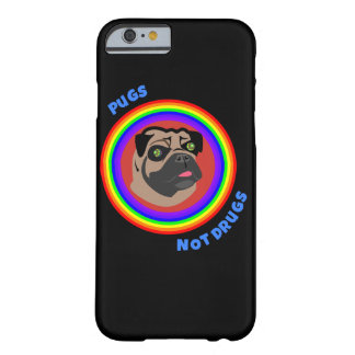 Pugs Not Drugs! Barely There iPhone 6 Case
