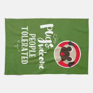 Pugs Welcome People Tolerated Fawn Pug Tea Towel