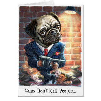 Pugs with Guns Greeting Card