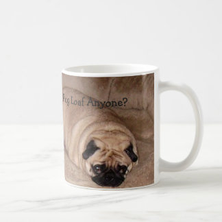 """Pugsley """"Pug Loaf Anyone?"""" Mug Basic White Mug"""