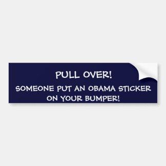 PULL OVER!, SOMEONE PUT AN OBAMA STICKER ON YOU... BUMPER STICKER