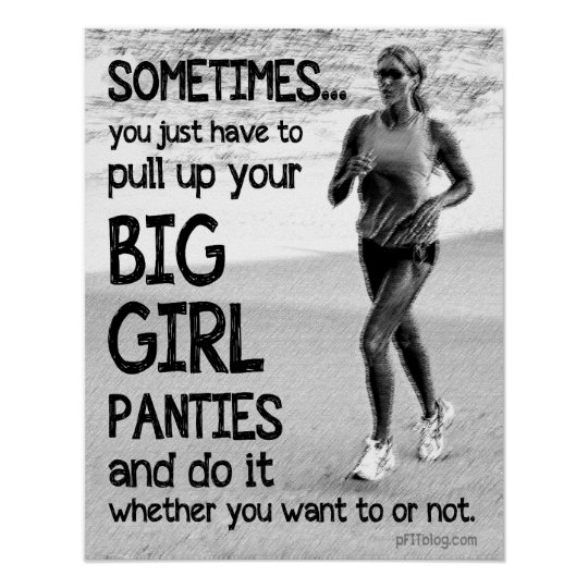 Pull Up Your Big Girl Panties Poster