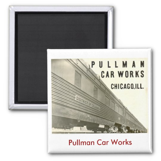 Pullman Car Works Magnet