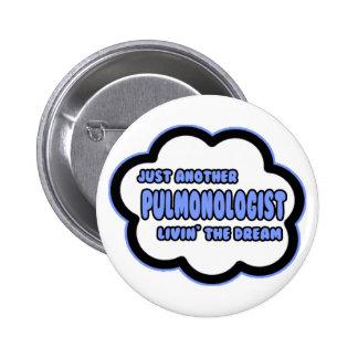 Pulmonologist Livin The Dream Pinback Button